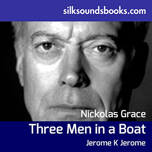 Three Men in a Boat     To Say Nothing of the Dog               By:                                                                                                                                 Jerome K Jerome                               Narrated by:                                                                                                                                 Nickolas Grace                      Length: 5 hrs and 58 mins     6 ratings     Overall 4.8