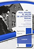 HULL HOUSE: EL VALOR DE UN CENTRO SOCIAL. Colección CGTS / Paraninfo (Trabajo social)