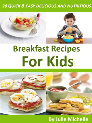 Healthy Breakfast Recipes For Kids Easy Quick Meals Cookbook