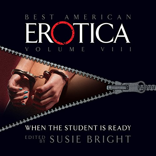 The Best American Erotica, Volume 8: When the Student Is Ready audiobook cover art