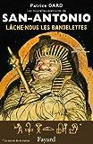 Lâche-nous les bandelettes : Les nouvelles aventures de San Antonio (Littérature Française) (French Edition)