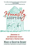 Honestly Adoption: Answers to 101 Questions About Adoption and Foster Care
