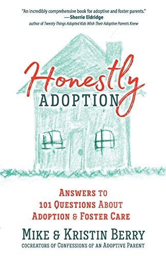 Compare Textbook Prices for Honestly Adoption: Answers to 101 Questions About Adoption and Foster Care  ISBN 9780736976794 by Berry, Mike,Berry, Kristin