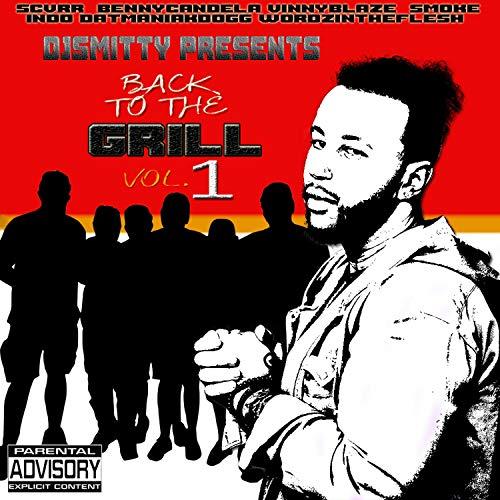 Back To The Grill (feat. Benny Candela, Vinny Blaze, Smoke, Indo, Dat Maniak Dogg & Wordz In The Flesh) [Explicit]