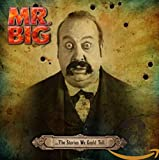 Songtexte von Mr. Big - …The Stories We Could Tell