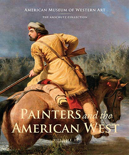 Compare Textbook Prices for Painters and the American West: Volume 2 Volume 2 American Museum of Western Art / the Anschultz Collection First Edition, Volume 2 Edition ISBN 9780988177406 by Hunt, Sarah A.,Ronda, James P.,Troccoli, Joan Carpenter,Wilmerding, John