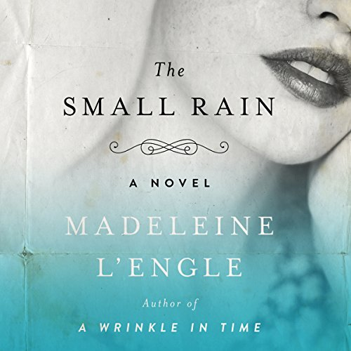 The Small Rain: A Novel audiobook cover art