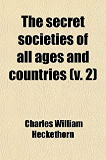 The Secret Societies of All Ages and Countries (Volume 2)
