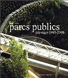 Parcs publics - Paysages 1985-2000