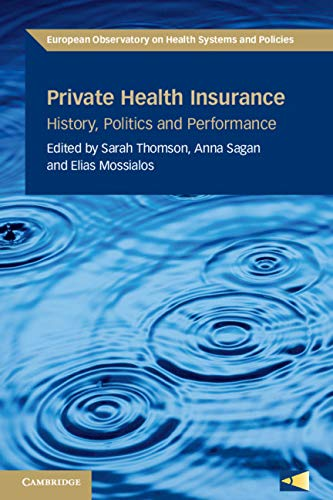 Private Health Insurance: History, Politics and Performance (European Observatory on Health Systems and Policies)