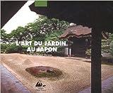 L'Art du jardin au Japon de Keane Ohashi ( 19 octobre 1999 ) - 19/10/1999