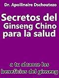 Secretos del Ginseng Chino para la Salud (Ilustrada)