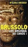 Les brigades du chaos - Tome : 1
