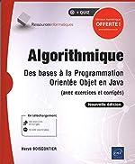 Algorithmique - Des bases à la programmation orientée objet en Java (avec exercices et corrigés) (Nouvelle édition) de Hervé Boisgontier