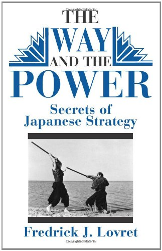 The Way And The Power: Secrets Of Japanese Strategy