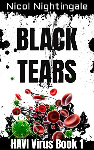 Black Tears: HAVI Virus Book 1 by [Nicol Nightingale]