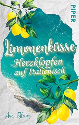 Limonenküsse - Herzklopfen auf Italienisch: Roman