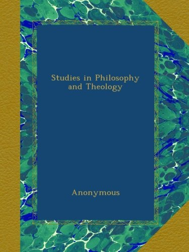 Download Studies in Philosophy and Theology B00AYUJSZ4