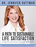 Image of A Path to Sustainable Life Satisfaction Workbook