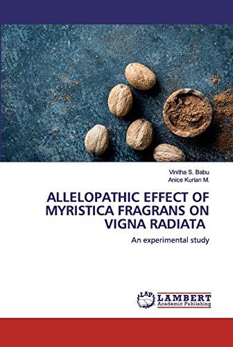 ALLELOPATHIC EFFECT OF MYRISTICA FRAGRANS ON VIGNA RADIATA: An experimental study
