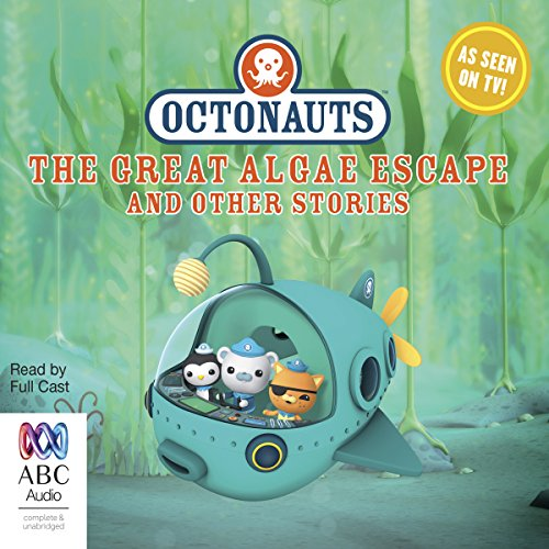 Octonauts: The Great Algae Escape and Other Stories