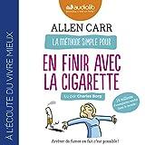 La Méthode simple pour en finir avec la cigarette. Arrêter de fumer en fait c'est possible ! - Format Téléchargement Audio - 19,70 €