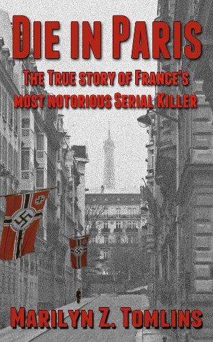 Book: Die in Paris - The true story of France's most notorious serial killer by Marilyn Z. Tomlins