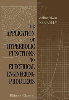 The Application of Hyperbolic Functions to Electrical Engineering Problems