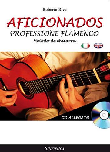 Aficionados. Professione flamenco. Metodo per chitarra. Con CD Audio