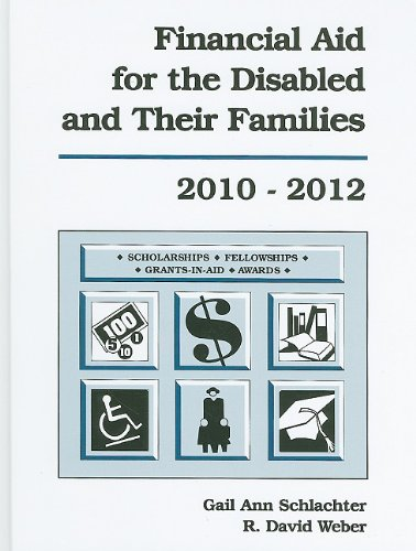Financial Aid For The Disabled And Their Families A List Of Scholarships Fellowships Grants Grants In Aid