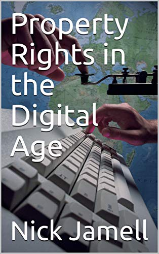 Property Rights in the Digital Age (English Edition)