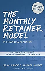 The Monthly Retainer Model by Alan Moore and Michael Kitces