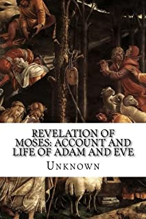 Revelation of Moses: Account and Life of Adam and Eve