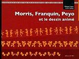 Morris, Franquin, Peyo et le Dessin Animé (1DVD)
