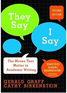 They Say, I Say: The Moves That Matter in Academic Writing Second Edition( Paperback ) by Graff, Gerald; Birkenstein, Cathy published by W. W. Norton & Company