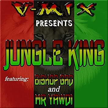 Jungle King (feat. Bishop Gad & Mr. Yawdi)