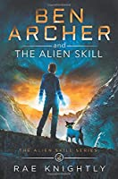 Ben Archer and the Alien Skill (The Alien Skill Series, Book 2)