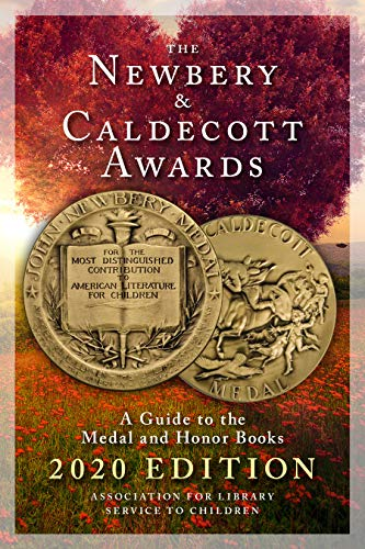 The Newbery and Caldecott Awards: A Guide to the Medal and Honor Books, 2020 Edition