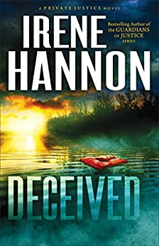 Deceived (Private Justice Book #3): A Novel by [Irene Hannon]