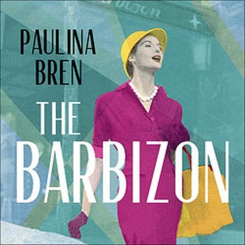 The Barbizon Audiobook By Paulina Bren cover art