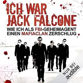 Ich war Jack Falcone. Wie ich als FBI-Geheimagent einen Mafiaclan zerschlug                   Autor:                                                                                                                                 Joaquin Garcia                               Sprecher:                                                                                                                                 Helmut Krauss                      Spieldauer: 10 Std. und 3 Min.     259 Bewertungen     Gesamt 4,1