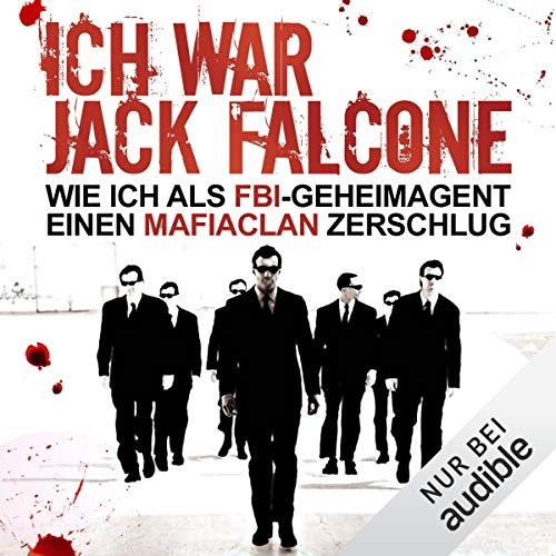 Ich war Jack Falcone. Wie ich als FBI-Geheimagent einen Mafiaclan zerschlug                   By:                                                                                                                                 Joaquin Garcia                               Narrated by:                                                                                                                                 Helmut Krauss                      Length: 10 hrs and 3 mins     Not rated yet     Overall 0.0