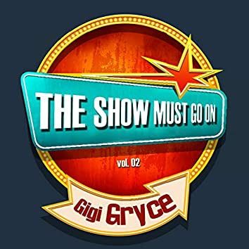 THE SHOW MUST GO ON with Gigi Gryce, Vol. 2