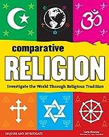 Comparative Religion: Investigate the World Through Religious Tradition (Inquire & Investigate)