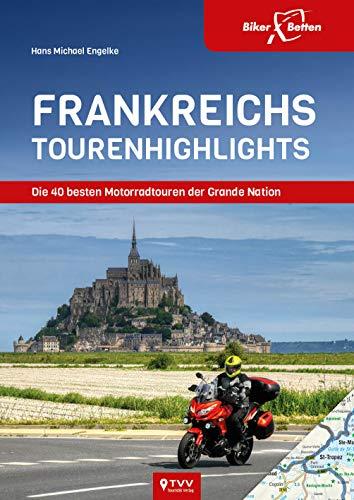 Frankreichs Tourenhighlights: Die 40 besten Motorradtouren der Grande Nation