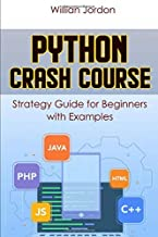 Python Crash Course: Strategy Guide for Beginners with Examples
