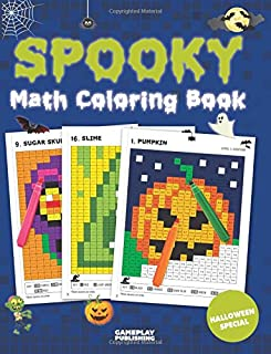 Spooky Math Coloring Book: Addition, Subtraction, Multiplication and Division Practice Problems (Halloween Activity Books For Kids)