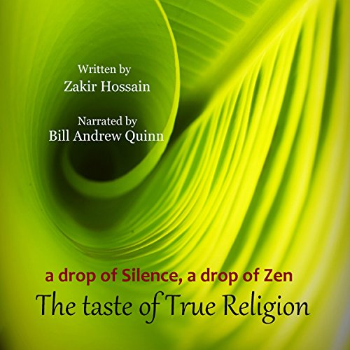 A Drop of Silence, a Drop of Zen, the Taste of True Religion cover art