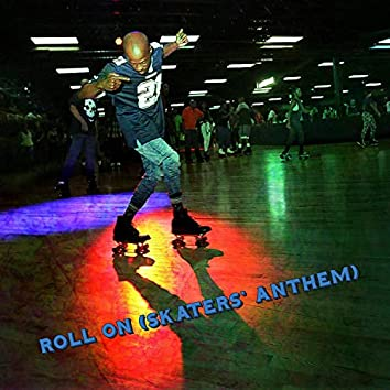 Roll on (Skater's Anthem)