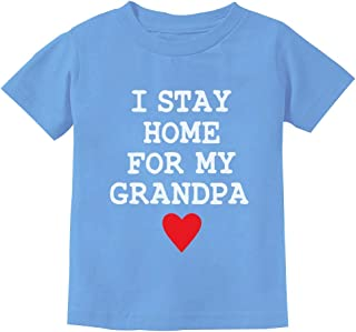 I Stay Home for My Grandpa Toddler Kids T-Shirt